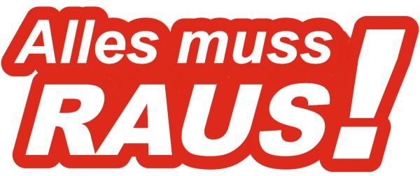 "Ankleber "" ALLES muss RAUS"", 25x70 cm"