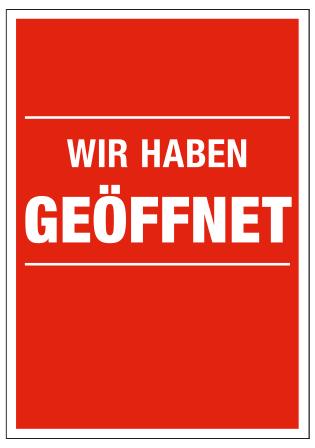 Plakat -WIR HABEN GEÖFFNET- DIN A1