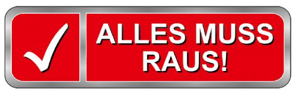 "Ankleber ""ALLES MUSS RAUS! "" , 70x21 cm"